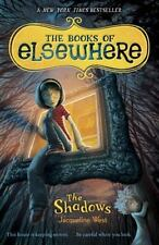 The Books of Elsewhere: The Shadows 1 by Jacqueline West (2011, Paperback)