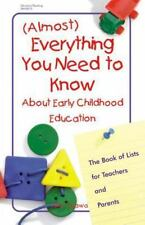 Almost Everything You Need to Know about Early Childhood Education: The Book o