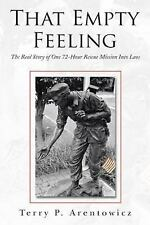 That Empty Feeling : The Real Story of One 72-Hour Rescue Mission into Laos...