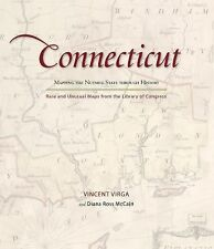Connecticut: Mapping the Nutmeg State through History: Rare And Unusual Maps Fr