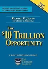 The $10 Trillion Opportunity: Designing Successful Exit Strategies for Middle Ma