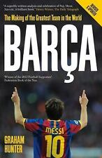 Barça : The Making of the Greatest Team in the World by Graham Hunter (2012,...