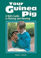 Your Guinea Pig : A Kid's Guide to Raising and Showing by Wanda L. Curran 1995