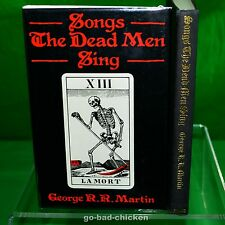 SONGS THE DEAD MEN SING by George RR Martin (a game of thrones) 1985 1st/1st HC