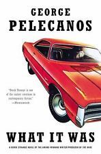 What It Was by George P. Pelecanos (2012, Paperback)