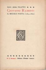 Giovanni Rajberti. Il medico poeta (1805-1861) - Dott.A.PIGATTO, 1922 - BB8