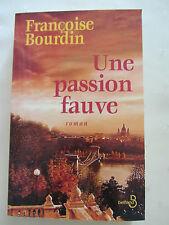 une passion fauve - Françoise Bourdin - 315 pages, 2005