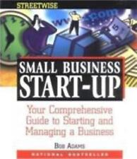 Streetwise Small Business Start-Up : Your Comprehensive Guide to Starting and...