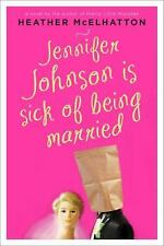 Jennifer Johnson Is Sick of Being Married: A Novel (A Jennifer Johnson Novel) -