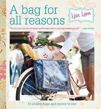 A Bag for All Reasons: 12 all-new bags and purses to sew for every occasion, Lam