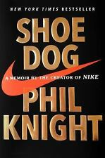 NEW Shoe Dog: A Memoir by the Creator of Nike by Phil Knight( Hardcover)