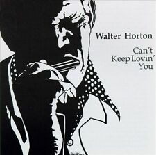 Can't Keep Lovin' You by Big Walter Horton (CD, Oct-1989, Blind Pig)