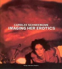 Imaging Her Erotics: Essays, Interviews, Projects (Writing Art) by Schneemann,