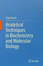 Analytical Techniques in Biochemistry and Molecular Biology by Rajan Katoch...