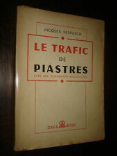 LE TRAFIC DE PIASTRES - Jacques Despuech 1953 - Indochine - 4e République