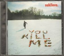 SUKILOVE You Kill Me CD 10 track 2004
