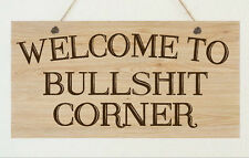 Welcome To Bullshit Corner Plaque House Door Garden Sign Christmas Gift Dad