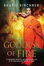 Goddess of Fire : A Historical Novel Set in 17th Century India by Bharti...