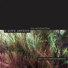 I Love Artists: New and Selected Poems (New California Poetry), Berssenbrugge, M
