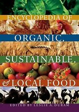 Encyclopedia of Organic, Sustainable, and Local Food (2011, Paperback)