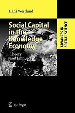 Social Capital in the Knowledge Economy : Theory and Empirics by Hans...