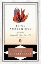 The Pelican Shakespeare: Titus Andronicus by William Shakespeare (2000,...