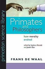 Princeton Science Library: Primates and Philosophers : How Morality Evolved...