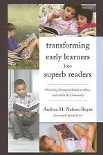 Transforming Early Learners into Superb Readers: Promoting Literacy at School, a