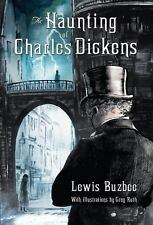 Lewis Buzbee~THE HAUNTING OF CHARLES DICKENS~SIGNED 1ST/DJ~NICE COPY