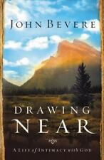 Drawing Near: A Life of Intimacy with God by John Bevere