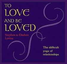 To Love and Be Loved : The Difficult Yoga of Relationship by Stephen Levine...