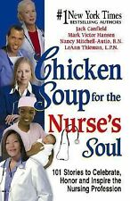 Chicken Soup for the Nurse's Soul: 101 Stories to Celebrate, Honor and Inspire t
