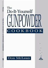The Do-It-Yourself Gunpowder Cookbook by Don McLean (1992, Paperback)