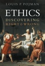 Ethics : Discovering Right and Wrong by Louis P. Pojman (2005, Paperback,...