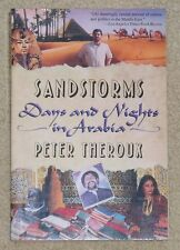 Sandstorms : Days and Nights in Arabia by Peter Theroux (1991, soft cover)