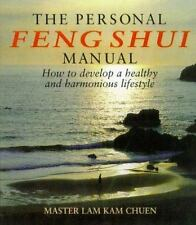 The Personal Feng Shui Manual: How to Develop a Healthy and Harmonious Lifestyle