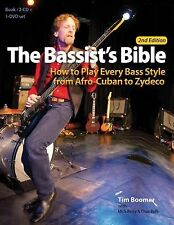 The Bassist's Bible: How to Play Every Bass Style from Afro-Cuban to Zydeco, Buf