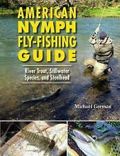 American Nymph Fly-Fishing Guide : River Trout, Stillwater Species, and...