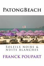 Patong Beach, Soleils Noirs and Nuits Blanches by Franck Poupart (2013,...