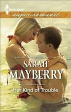 Her Kind of Trouble  by Sarah Mayberry (2014, Paperback, Large Type)