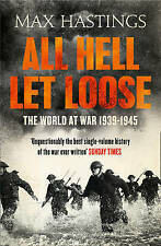 All Hell Let Loose: The World at War 1939-1945 by Sir Max Hastings (Paperback, 2