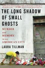 The Long Shadow of Small Ghosts: Murder and Memory in an American City-ExLibrary
