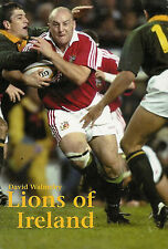 The Lions of Ireland by David Walmsley 2000 HARDBACK RUGBY BOOK
