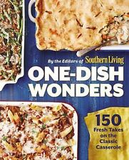 Southern Living One-Dish Wonders : 200 Fresh Takes on the Classic Casserole...