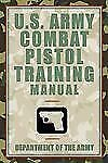 U. S. Army Combat Pistol Training Manual by Department of the Army Staff (2003,