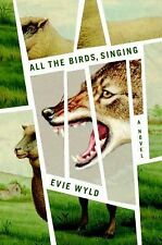 All the Birds, Singing by Evie Wyld (2014, Hardcover) Award winning novel