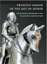 Princely Armor in the Age of Dürer: A Renaissance Masterpiece in the Philadelphi