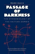 Passage of Darkness : The Ethnobiology of the Haitian Zombie by Wade Davis...