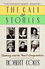 The Call of Stories: Teaching and the Moral Imagination - Coles, Robert - Paperb