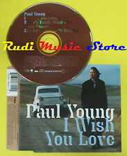 CD Singolo PAUL YOUNG I wish you love 1997 germany EAST WEST no lp mc dvd(S12)
